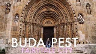 Budapest, Hungary | Fairytale City