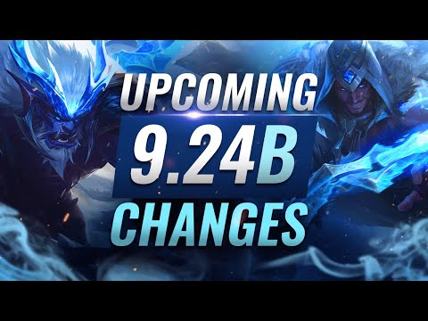 MASSIVE CHANGES: New Buffs & NERFS Coming in Patch 9.24B - League of Legends