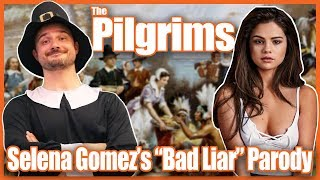 "The Pilgrims (Selena Gomez's ""Bad Liar"" Parody)"