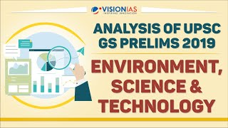 Analysis & Discussion of UPSC GS Prelims 2019   Environment, Science and Tech