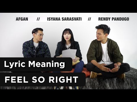 "Afgan, Isyana, & Rendy Pandugo ""Feel So Right"" Official Lyric Meaning - Trinity Optima Production"