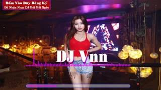 Nonstop Cực mạnh 2016 - Thách Thức Mọi Tay Chèo - DJ Cường Mix | DJ Vnn