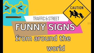 Funny Road Signs & Street Signs   From All Over The World