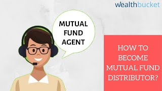 How to become a Mutual Fund Distributor? | Become Mutual Fund Agent