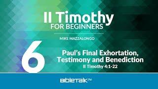 Paul's Final Exhortation, Testimony and Benediction