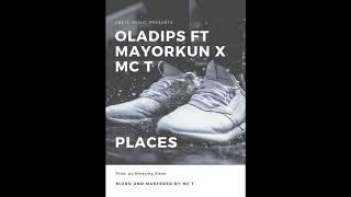 Oladips   Places Ft Mayorkun X Mc T
