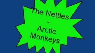 The Nettles - Arctic Monkeys