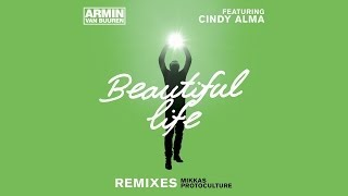 Armin van Buuren feat. Cindy Alma - Beautiful Life (Mikkas Remix)