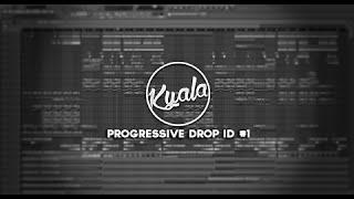 Kyala - Progressive House Drop ID #1 - FLP (20 Likes)