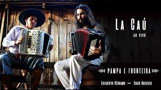 La Caú - Pampa e Fronteira