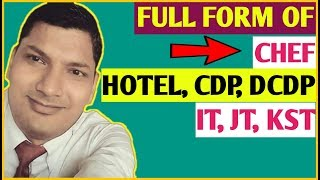 Full Form Of Chef!!HOTEL,CDP!!DCDP, KST, JT, IT!! Kitcken All Post!!Hindi!!