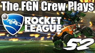 "The FGN Crew Plays: Rocket League #52 ""Yoink!"""