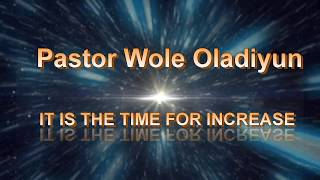 POWER EXPLOSION 2018: Apostle Wole Oladiyun - It Is Time For Increase