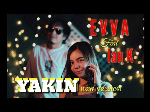 , title : 'YAKIN - EVVA feat IAN KASELA ( NEW VERSION )'