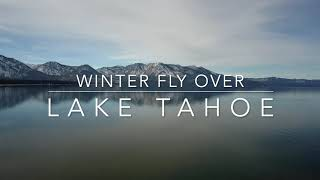 Lake Tahoe Winter Fly Over