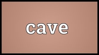Cave Meaning