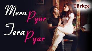 Mera Pyar Tera Pyar - Türkçe Altyazılı | Arijit Singh | Jalebi