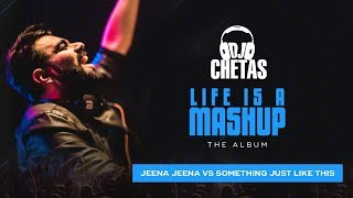 DJ Chetas - Jeena Jeena vs Something Just Like This | #LifeIsAMashup | Atif, Coldplay, Chainsmokers