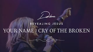 Your Name / Cry Of The Broken from Darlene Zschech's #RevealingJesus Project