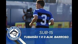 [SUB-15] Tubarão 1x1 Almirante Barroso | TV Tubarão