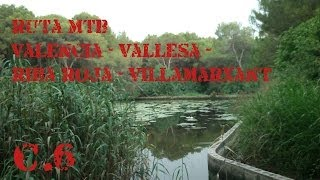 preview picture of video 'Ruta mtb Valencia - Vallesa - Riba Roja - Villamarxant por el parc fluvial'