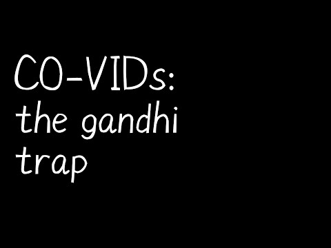 CO-VIDs: the gandhi trap
