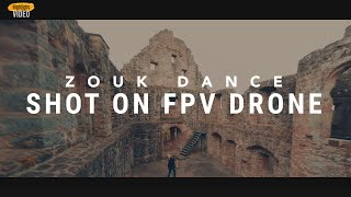 First Dance Video shot on FPV Drone | Zouk | Cinematic FPV Music Video | Best Dance Choreography