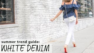 How To Wear White Denim I Summer Trend Guide