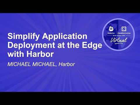 Image thumbnail for talk Simplify Application Deployment at the Edge with Harbor