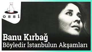 Banu Kırbağ / Böyledir İstanbulun Akşamları