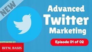 Advanced Twitter Marketing Tutorial 2017 [Part 1 of 2] How To Get Twitter Followers With Automation