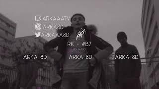 RK   B7 (8D AUDIO)🎧