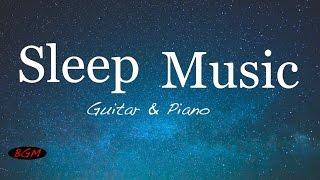 【3HOURS】Relax & Sleep Music - Guitar&Piano Instrumental Music - Music for Sleep