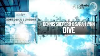 Dennis Sheperd & Sarah Lynn - Dive FULL (A Tribute To Life/RNM)