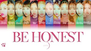 LOONA- Be Honest (Tradução codificada em cores, Legendado HAN/ROM/PT-BR)
