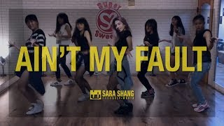 Zara Larsson -  Ain't My Fault / Choreography by Sara Shang (SELF-WORTH)