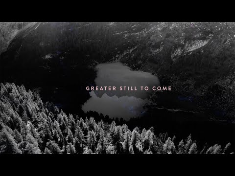 Greater Still - Youtube Lyric Video