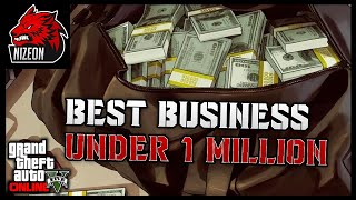 THE BEST BUSINESS TO BUY UNDER 1 MILLION DOLLARS IN GTA 5 ONLINE