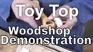 Toy Top- Woodshop project demonstration