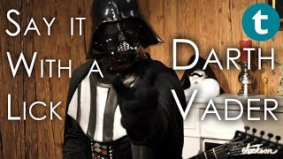 Say It With A Lick | Darth Vader