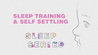 What is Sleep Training & Self Settling?