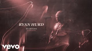Ryan Hurd Heartless (Acoustic)