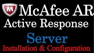 McAfee Active Response Server Installation
