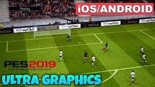 PES 2019 MOBILE - ANDROID / iOS GAMEPLAY ( ULTRA GRAPHICS )