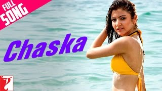 Chaska - Full Song | Badmaash Company | Shahid Kapoor | Anushka Sharma