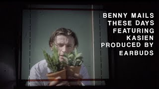 Benny Mails   These Days Ft. Kasien (Official Audio)