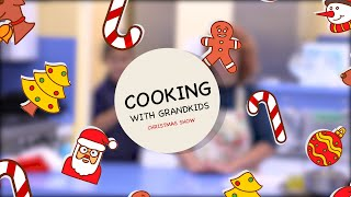 Cooking with Grandkids - Christmas Special