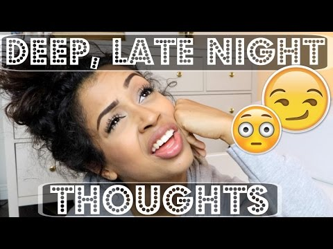 high or DEEP, LATE NIGHT THOUGHTS | Lizzza