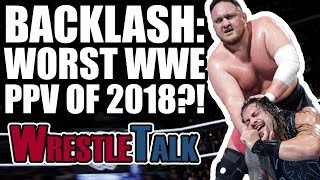 Worst WWE PPV Of The Year?! | WWE Backlash, 2018 Review