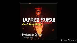 Jayrex Suisui - Meri Namatanai (Remake) [2020 PNG Musik]